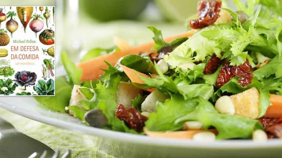 Comida saudável: as regras e conselhos de Michael Pollan